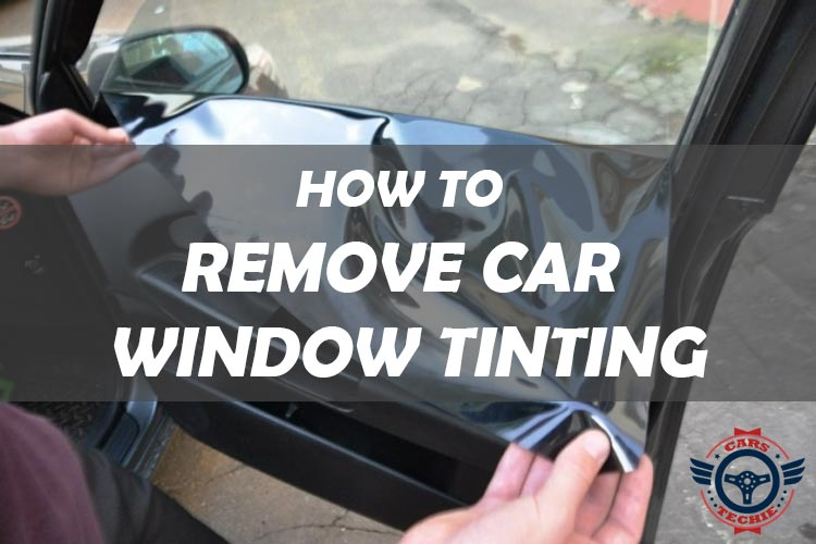 How To Remove Car Window Tinting Step By Step Guide