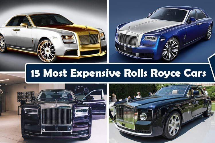 15 Top Rated Most Expensive Rolls Royce Cars In The World