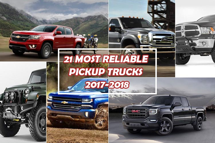 21 Most Reliable Pickup Trucks 2017-2018